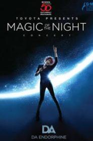 Da Endorphine Magic of the Night Concert คอนเสิร์ต ดา เอ็นโดรฟินหน้าแรก ดูคอนเสิร์ต