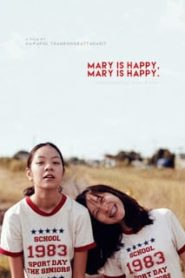 Mary Is Happy Mary Is Happy (2013) แล้วคุณจะหลงรักเธอหน้าแรก ดูหนังออนไลน์ รักโรแมนติก ดราม่า หนังชีวิต